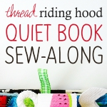 Quiet Book Sew-Along @ Thread Riding Hood