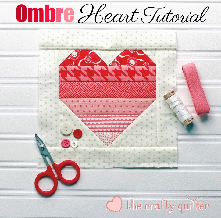 Ombre Heart Tutorial from The Crafty Quilter is perfect for Valentine's Day
