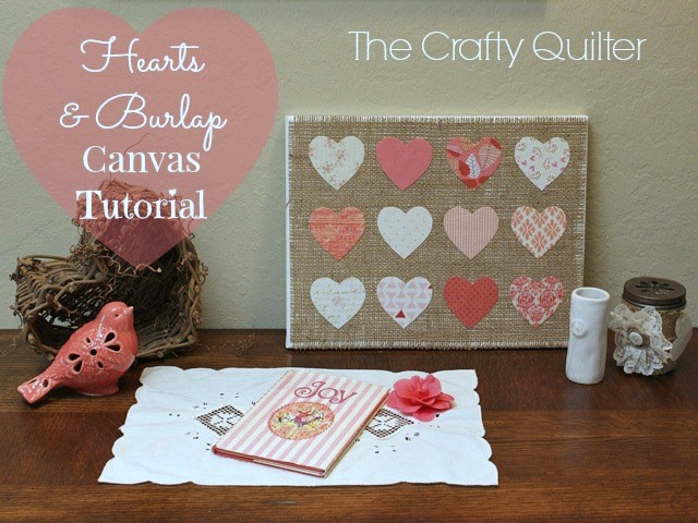 Quilted heart projects @ The Crafty Quilter. This Hearts & Burlap Canvas Tutorial is a quick make for Valentine's Day!