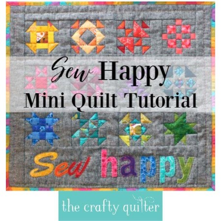 Sew Happy Mini Quilt Tutorial @ The Crafty Quilter