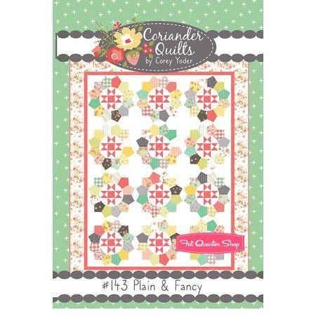 Plain & Fancy Quilt pattern by Corey Coder of Coriander Quilts.  Sold at Fat Quarter Shop and your local quilt store.