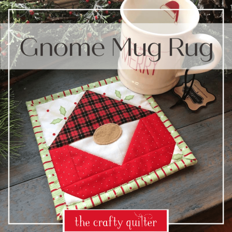 Gnome mug rug by Julie Cefalu @ The Crafty Quilter includes cutting measurements for this mini quilt block.  Original gnome quilt block instructions can be found at Sew Can She.