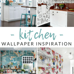 Wallpaper For Kitchen Outdoor Design Ideas Unique Decor Functional The Crazy Love Idea Of But Afraid To Pick Or Stick