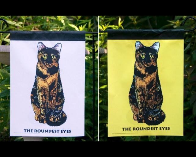 Tortie Girls garden flags, The Roundest Eyes.