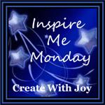 Inspire Me Monday