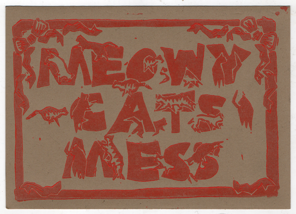 Meowy Cat's Mess in red on brown kraft.