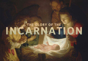Glory of the Incarnation