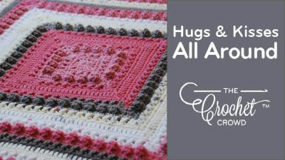 The crochet crowd page 3 of 186 learn to crochet with free crochet hugs kisses all around blanket fandeluxe Images