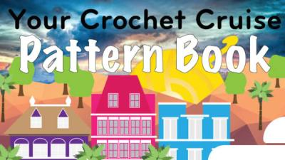 Free eBook: Your Crochet Cruise Pattern Book