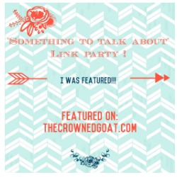 TheCrownedGoat Something to Talk About Link Party 33 LinkParty