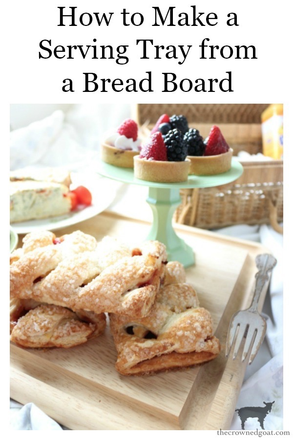 How-to-Make-a-Serving-Tray-From-a-Breadboard-The-Crowned-Goat-22 How to Make a Serving Tray From a Breadboard Crafts DIY Summer