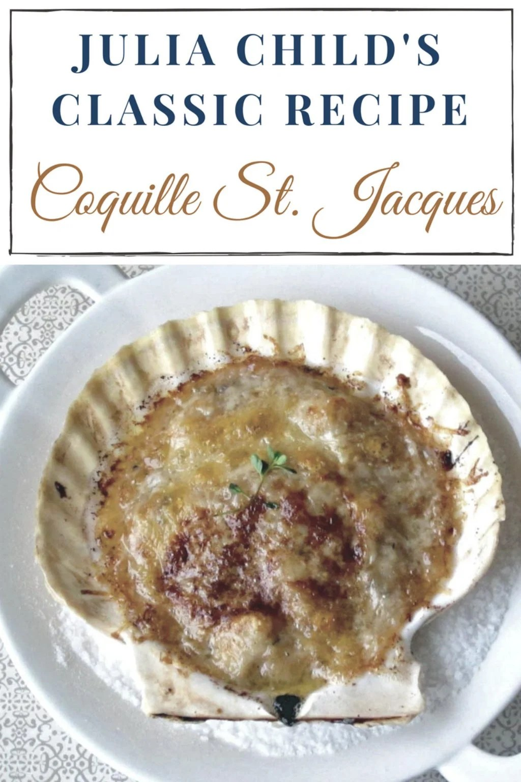 Julia Child's Classic Recipe for Coquilles St. Jacques À La Provençale, or Scallops Gratinéed with Wine, Garlic, and Herbs.