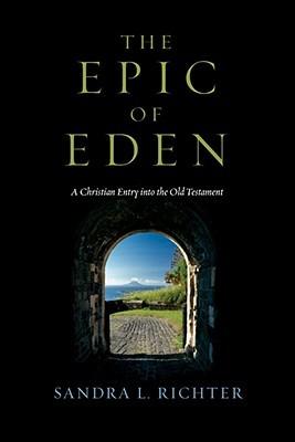 Epic of Eden by Sandra L Richter