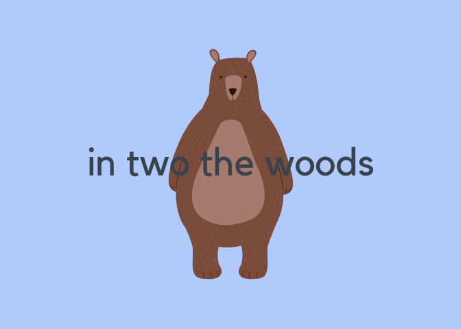 in two the woods
