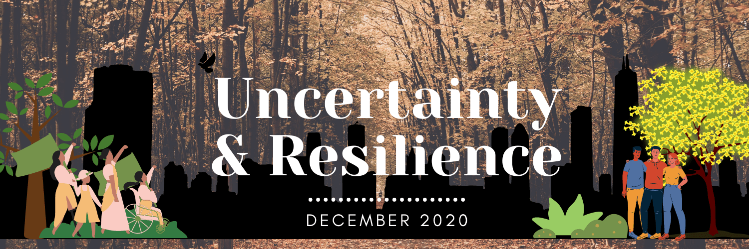 A banner with a forest in the background. In front of it is the skyline of the city. On the left are trees and people resisting in front. On the right are people standing near a green patch. The banner has the text: Uncertainty and resilience. December 2020.