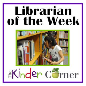 The Kinder Corner Librarian of the Week