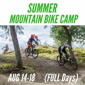 Full Day Mountain Bike Camp - August 14-18