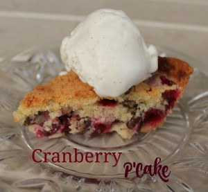 Cranberry P'Cake Recipe-  Our Holiday Favorite from Cape Cod