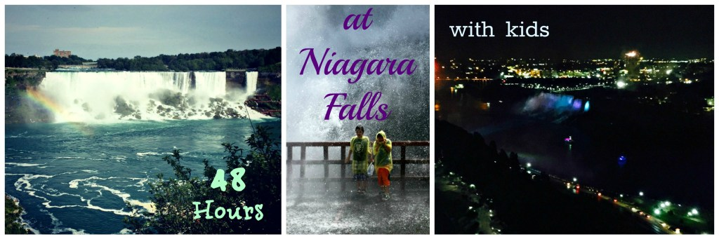 48 Hours in Niagara Falls with kids www.thedailyadventuresofme.com