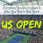 Everything You Need to Know to Plan Your Trip to the Tennis US Open!