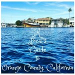 A Local's Guide to Orange County California