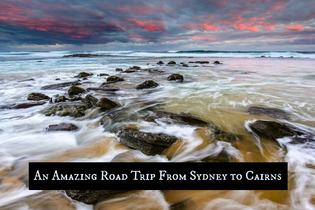 An Amazing Road Trip from Sydney to Cairns