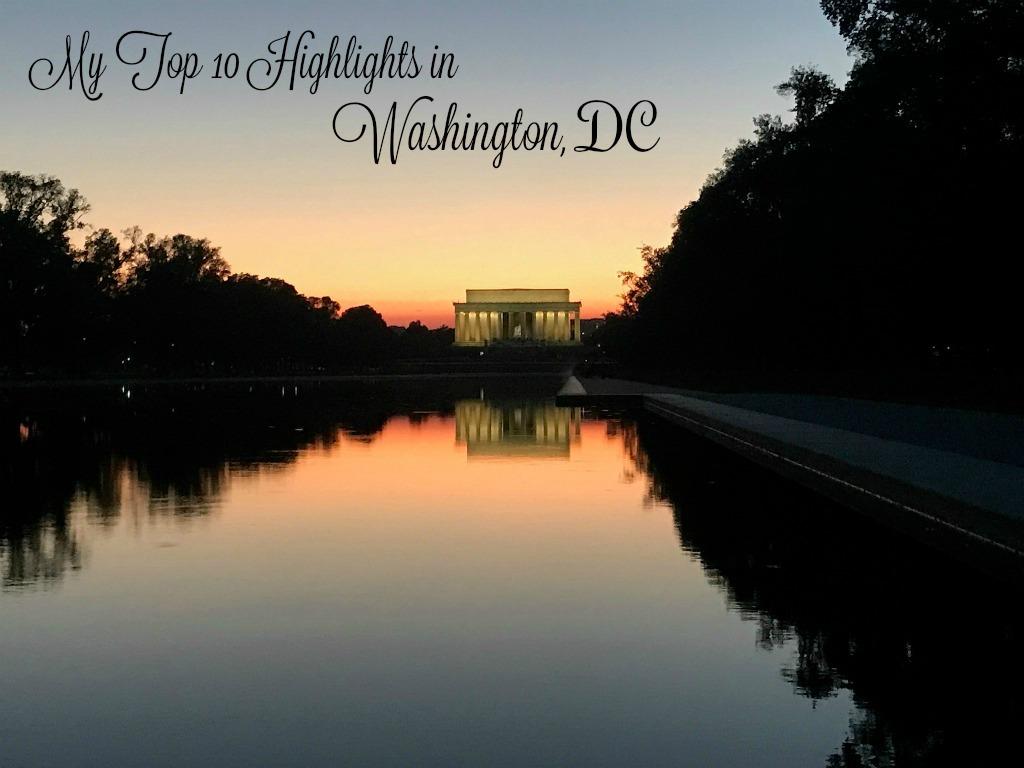 My 10 Favorite Things to Do Around Washington DC