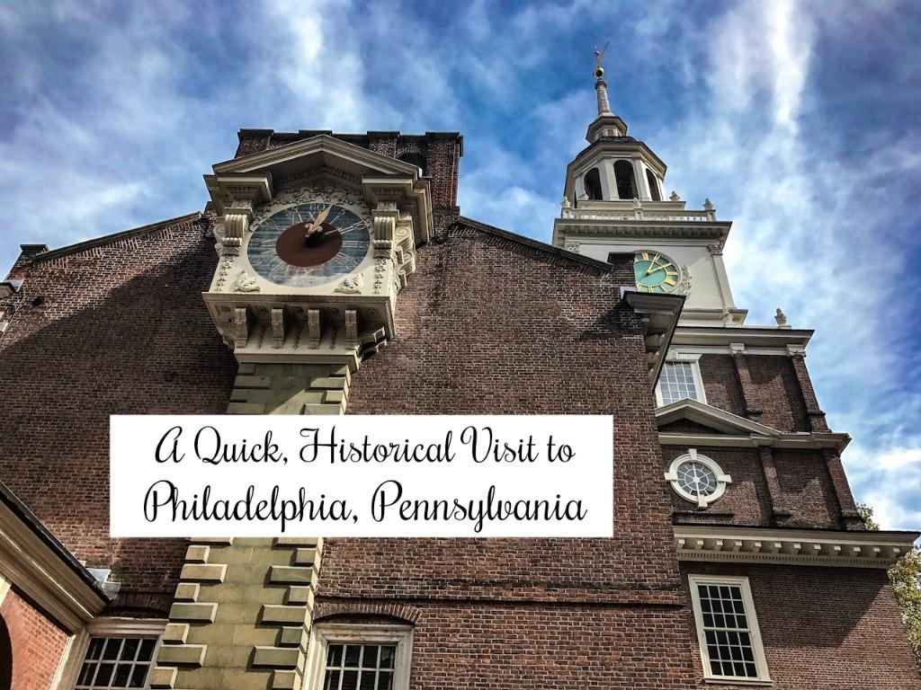 A Quick Historical Visit to Philadelphia