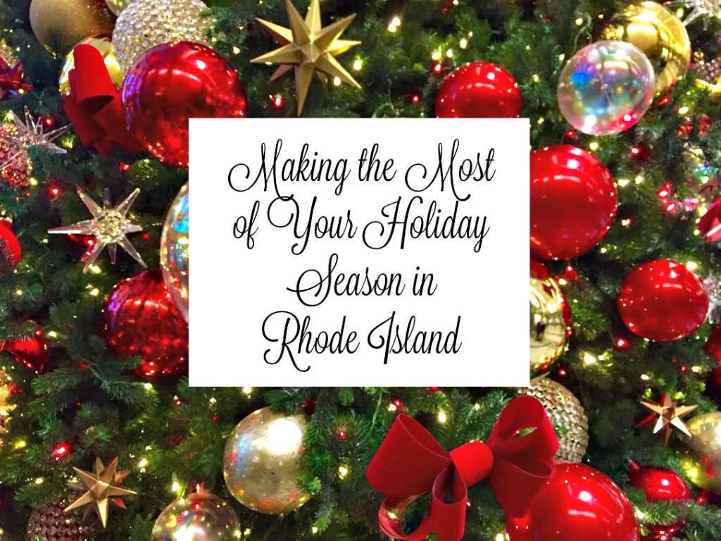 Things to do in Rhode Island for the holidays thedailyadventuresofme.com