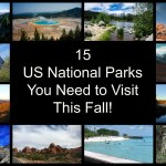 15 US National Parks You Need to Visit This Fall!