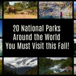 20 National Parks Around the World You Must Visit This Fall!