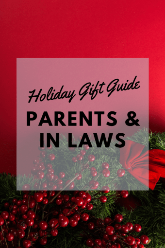 Holiday Gift Guide: For Parents and In Laws