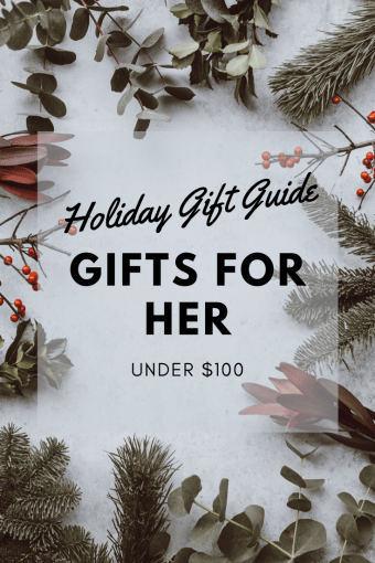 Holiday Gift Guide: Gifts for Her Under $100