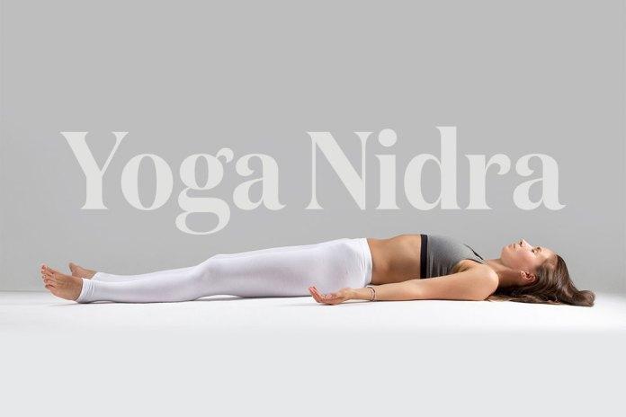 Yoga Nidra - An Amazing Meditation for Self-Healing