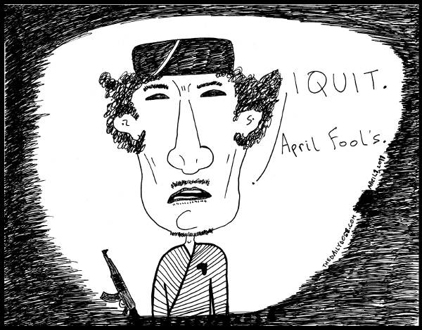 cartoon comic strip featuring ghadafi announcing he quits as an  april fool's joke , from laughzilla for TheDailyDose.com