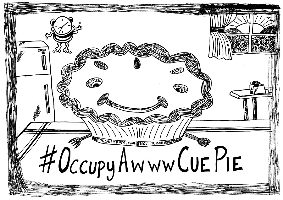 #occupywallstreet occupy awww cue pie editorial cartoon by laughzilla for thedailydose.com