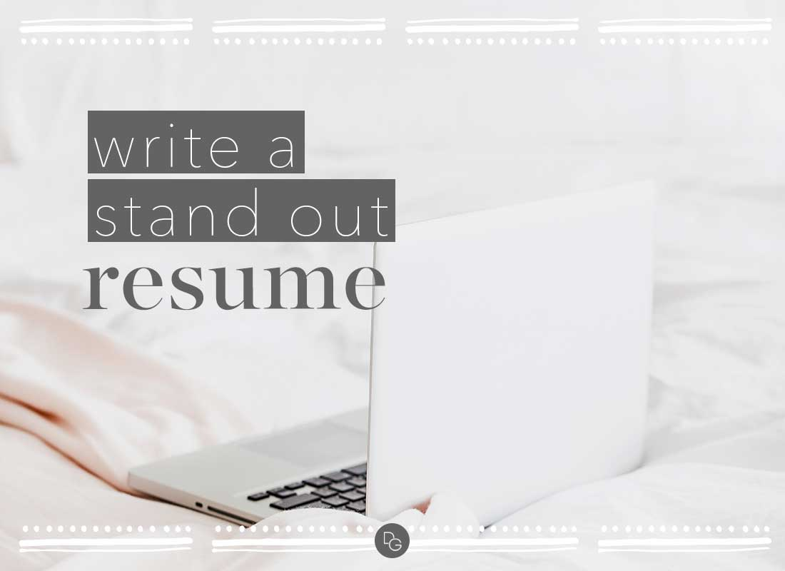 Stand Out Resume How To Write A Stand Out Resume The Daily Guru