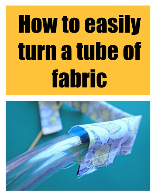 How to easly turn a tube of fabric