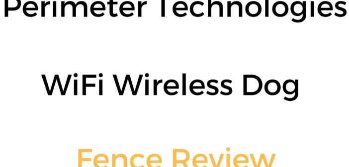 Perimeter Technologies WiFi Wireless Dog Fence System Review