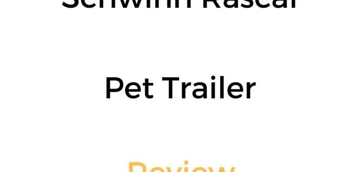 Schwinn Rascal Pet Trailer Review & Buyer's Guide