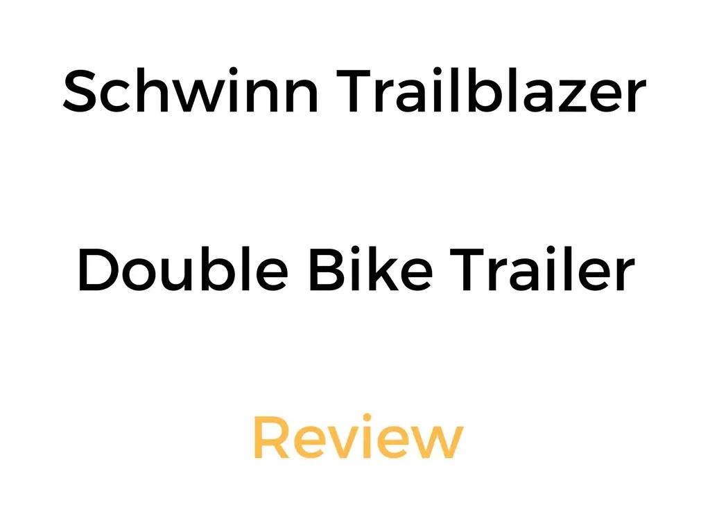 Schwinn Trailblazer Double Bike Trailer & Stroller: Review