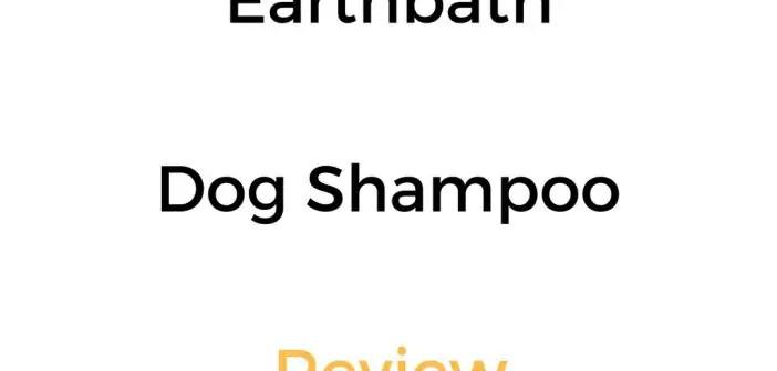 Earthbath Dog Shampoo Review: Natural Soap Free Shampoo