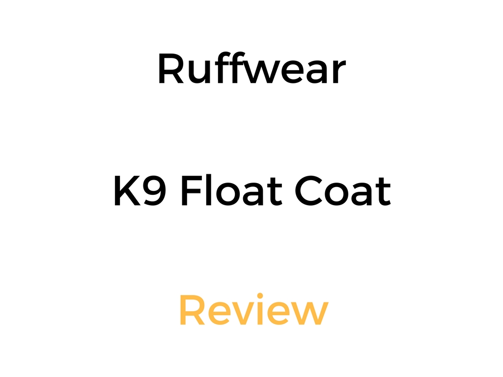 Ruffwear K9 Float Coat Review: Dog Life Jacket