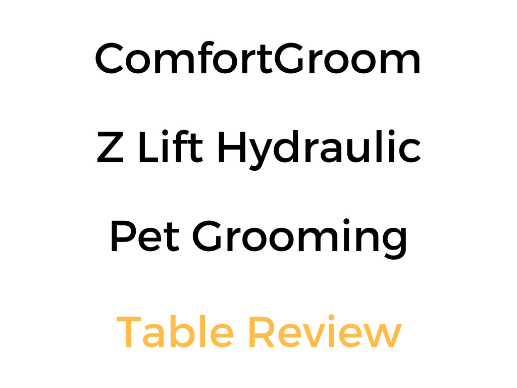 ComfortGroom Z Lift Hydraulic Pet Grooming Table: Review