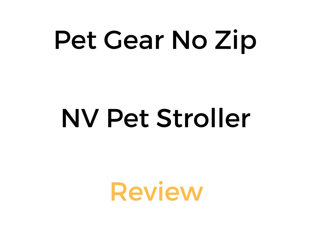 Pet Gear No Zip NV Pet Stroller Review & Buyer's Guide