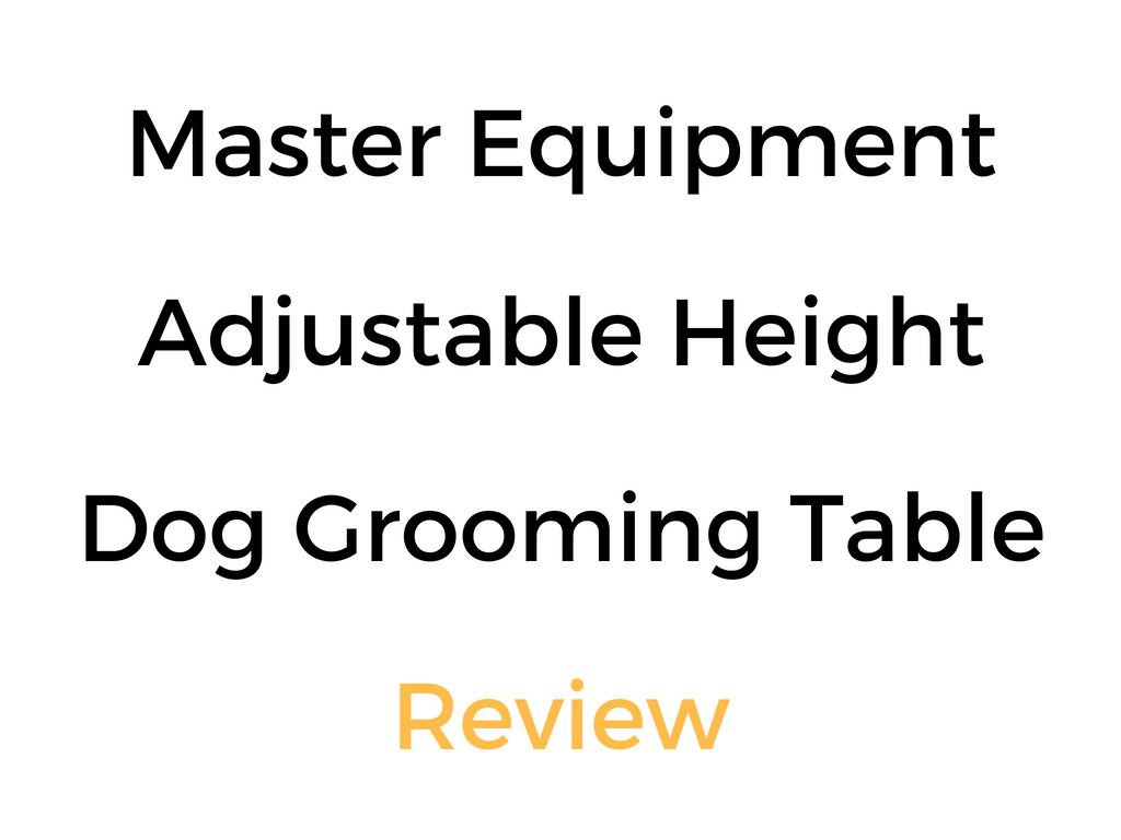 Master Equipment Adjustable Height Pet/Dog Grooming Table