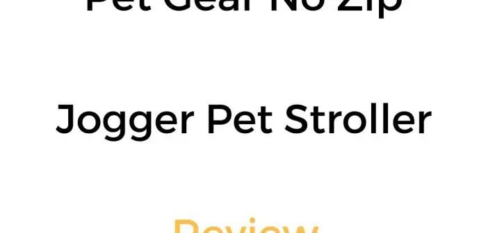 Pet Gear No Zip Jogger Pet Stroller: Review & Buyer's Guide
