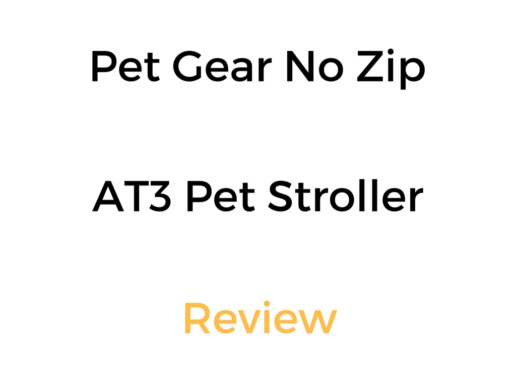 Pet Gear No Zip AT3 Pet Stroller: Review & Buyer's Guide