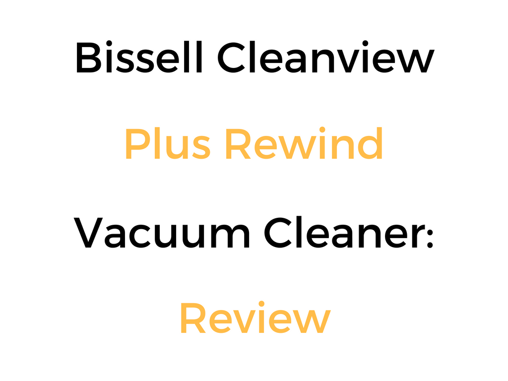 Bissell Cleanview Plus Rewind Upright Bagless Vacuum: Review