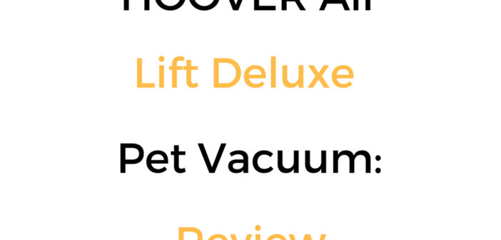 HOOVER Air Lift Deluxe Pet Vacuum: Review